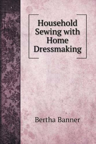 Household Sewing with Home Dressmaking (Hardback)