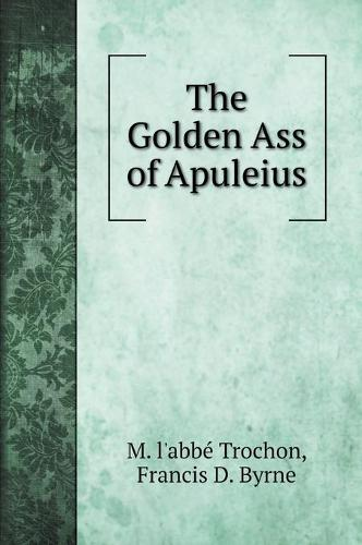 The Golden Ass of Apuleius (Hardback)