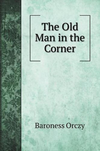 The Old Man in the Corner (Hardback)