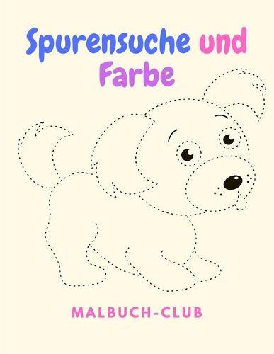 Spurensuche und Farbe: Aktivitatenbuch fur Kleinkinder, Vorschulkinder und Kindergartenkinder (Paperback)