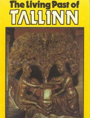 The Living Past of Tallinn (Paperback)