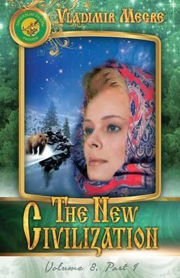 Volume VIII: The New Civilization, Part I - Ringing Cedars of Russia 8.1 (Paperback)