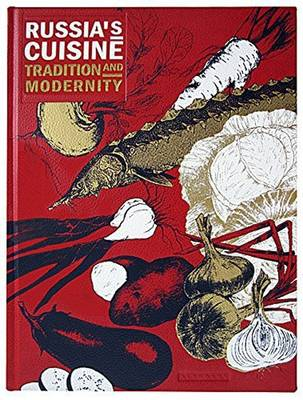 Russia's Cuisine: Tradition and Modernity (Leather / fine binding)