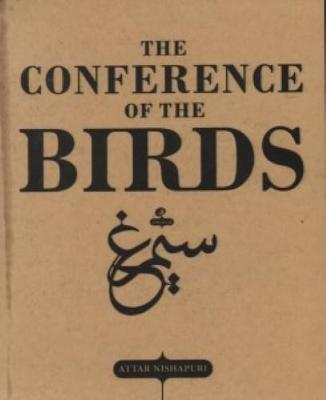The Conference Of The Birds - The Selected Sufi Poetry Of Farid ud Din Attar (Paperback)