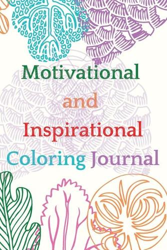 Motivational and Inspirational Coloring Journal (Paperback)