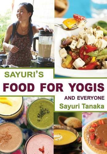 Sayuri's Food for Yogis and Everyone (Paperback)