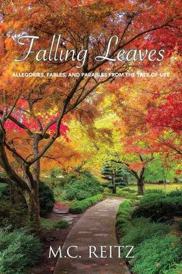 Falling Leaves: Allegories, Fables, and Parables from the Tree of Life (Paperback)