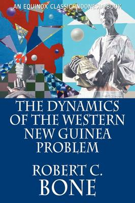 The Dynamics of the Western New Guinea Problem (Paperback)