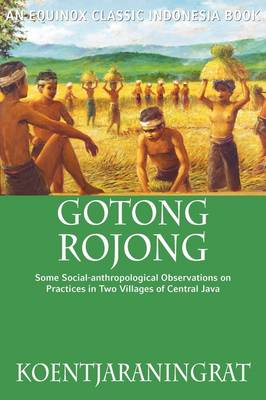 Gotong Rojong: Some Social-anthropological Observations on Practices in Two Villages of Central Java (Paperback)