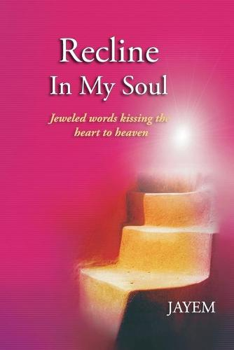 Recline in My Soul (Paperback)
