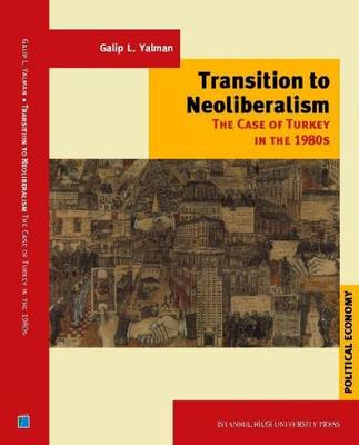 Transition to Neoliberalism: The Case of Turkey in the 1980s (Paperback)