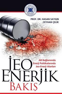 Jeo Enerjik Bakis: AB Bağlamında Enerji Politikalarinda Jeo-Enerji Alanları (Hardback)