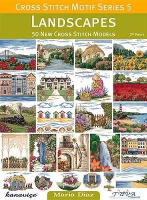 Cross Stitch Motif Series 5: Landscapes: 50 New Cross Stitch Models (Paperback)