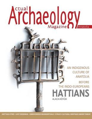 Actual Archaeology: Hattians Alaca Hoyuk - Issue 11 (Paperback)