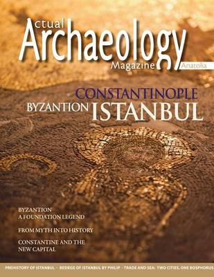 Actual Archaeology: Constantinapol - Byzantion - Istanbul - Issue 10 (Paperback)