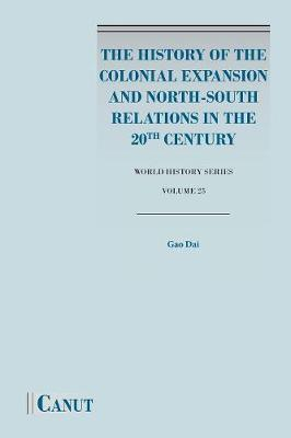 The History of the Colonial Expansion and North-South Relations in the 20th Century (Paperback)