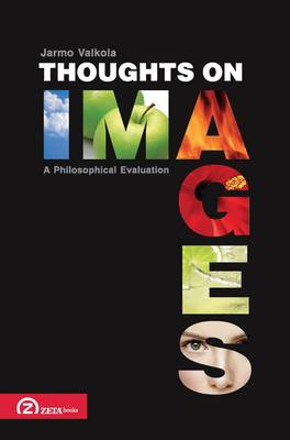 Thoughts on Images: A Philosophical Evaluation (Paperback)