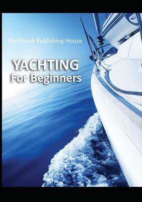 Yachting for Beginners (Paperback)