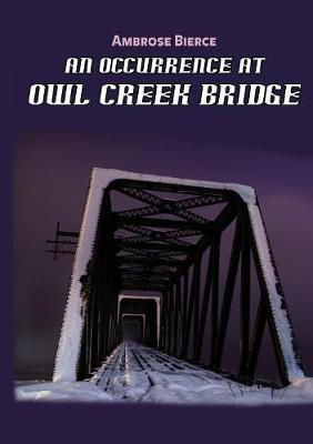 An Occurrence at Owl Creek Bridge (Paperback)