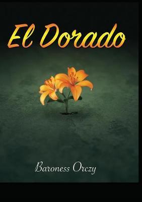 El Dorado: Further Adventures of the Scarlet Pimpernel (Paperback)