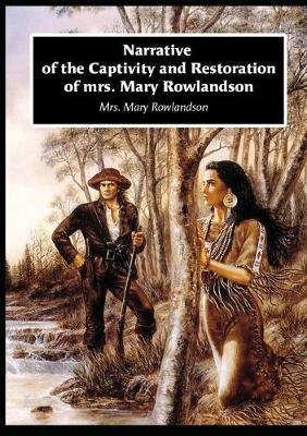 Narrative of the Captivity and Restoration of Mrs. Mary Rowlandson (Paperback)