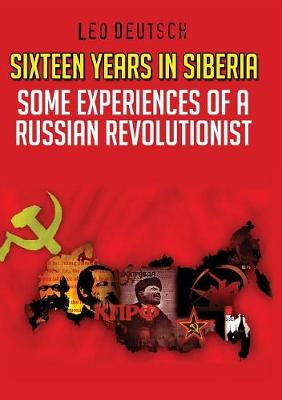 Sixteen Years in Siberia: Some Experiences of a Russian Revolutionist (Paperback)