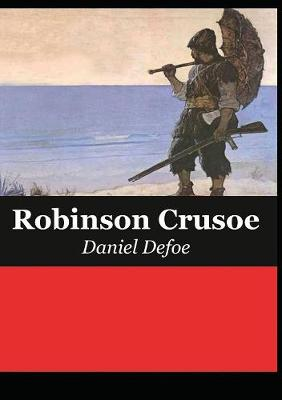 The Life and Adventures of Robinson Crusoe (Paperback)