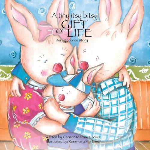 A Tiny Itsy Bitsy Gift of Life, an Egg Donor Story for Boys (Paperback)