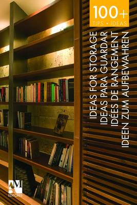 100+ Tips and Ideas: Ideas for Storage (Paperback)