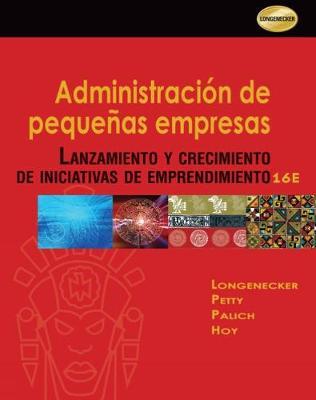 Administracion de Pequenas Empresas: Lanzamiento y Crecimiento de Iniciativas de Emprendimiento (Paperback)