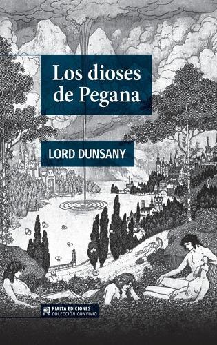 Los Dioses de Pegana - Coleccion Convivio 1 (Paperback)
