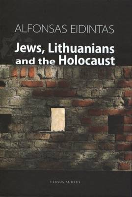 Jews, Lithuanians and the Holocaust (Hardback)