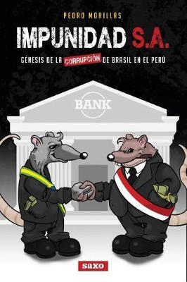 Impunidad S.A.: G nesis de la Corrupci n de Brasil En El Per (Paperback)