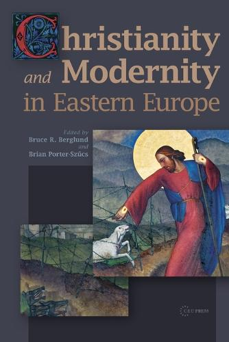 Christianity and Modernity in Eastern Europe (Paperback)