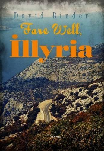 Fare Well Illyria (Hardback)