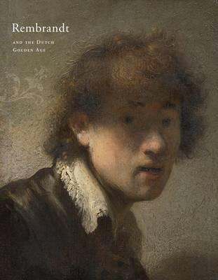 Rembrandt & the Dutch Golden Age (Hardback)