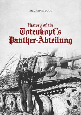 History of the Totenkopf's Panther-Abteilung (Hardback)