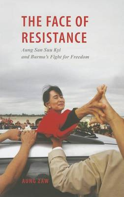 The Face of Resistance: Aung San Suu Kyi and Burma's Fight for Freedom (Paperback)