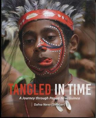 Tangled in Time: A Journey through Papua New Guinea (Paperback)