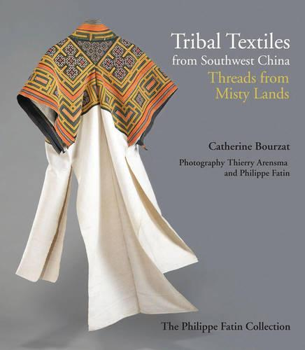 Tribal Textiles from Southwest China (Paperback)