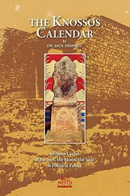 Knossos Calendar: Minoan Cycles of the Sun, the Moon, the Soul & Political Power (Paperback)