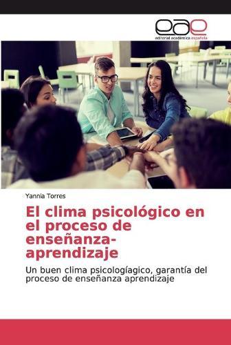 El clima psicologico en el proceso de ensenanza- aprendizaje (Paperback)