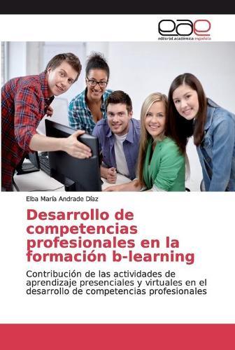 Desarrollo de competencias profesionales en la formacion b-learning (Paperback)