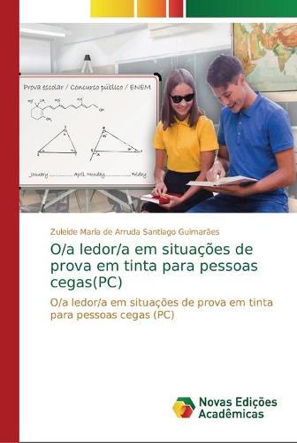 O/a ledor/a em situacoes de prova em tinta para pessoas cegas(PC) (Paperback)