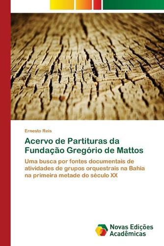 Acervo de Partituras da Fundacao Gregorio de Mattos (Paperback)