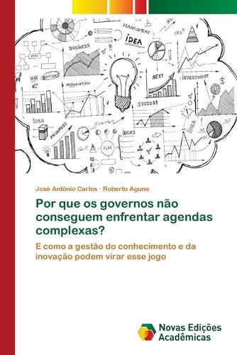 Por que os governos nao conseguem enfrentar agendas complexas? (Paperback)