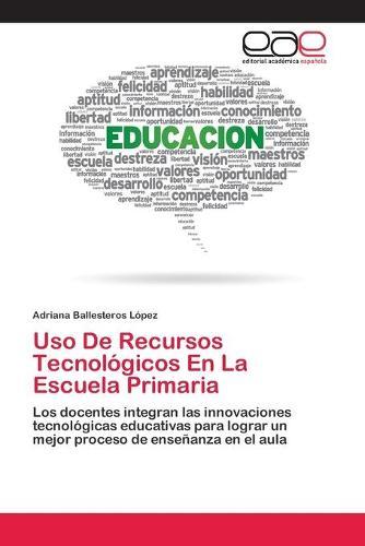 Uso De Recursos Tecnologicos En La Escuela Primaria (Paperback)