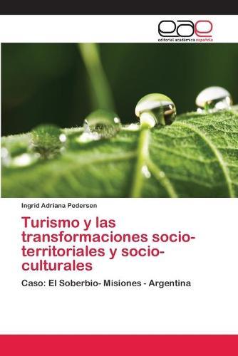 Turismo y las transformaciones socio-territoriales y socio- culturales (Paperback)