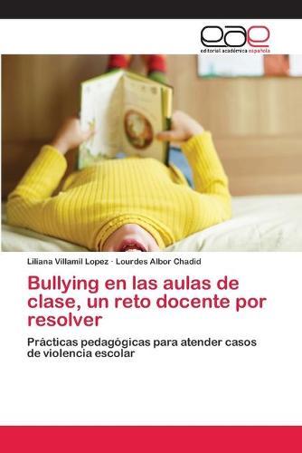 Bullying en las aulas de clase, un reto docente por resolver (Paperback)