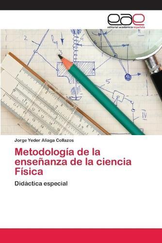 Metodologia de la ensenanza de la ciencia Fisica (Paperback)